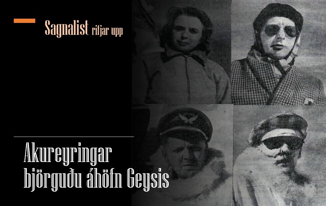 Akureyringar björguðu áhöfn Geysis